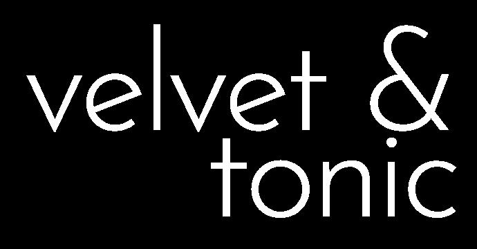 velvet and tonic
